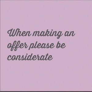 Other - Please be considerate when making an offer.